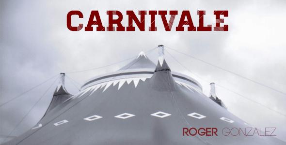 Carnivale by Roger Gonzalez